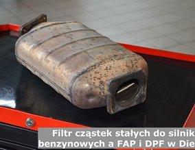Filtr cząstek stałych do silników benzynowych a FAP i DPF w Dieslu