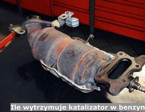 Ile wytrzymuje katalizator w benzynie?