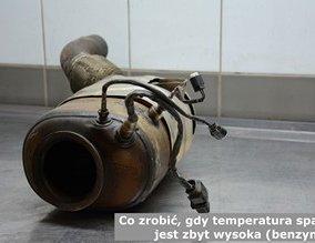 Co zrobić, gdy temperatura spalin jest zbyt wysoka (benzyna)?